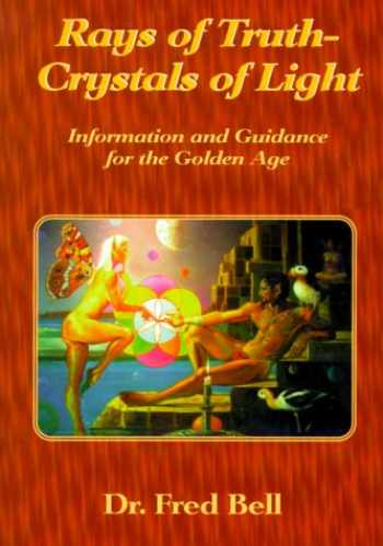 9781891850110-1891850113-Rays of Truth - Crystals of Light: Information and Guidance for the Golden Age