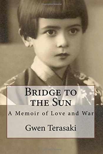 9780615432724-0615432727-Bridge to the Sun: A Memoir of Love and War