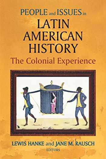 9781558763890-1558763899-People And Issues in Latin American History: The Colonial Experience: Sources and Interpretations (v. 1)