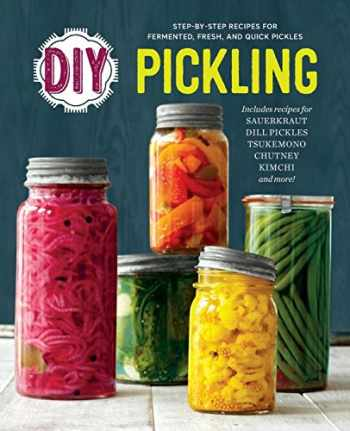 9781623156633-1623156637-DIY Pickling: Step-By-Step Recipes for Fermented, Fresh, and Quick Pickles