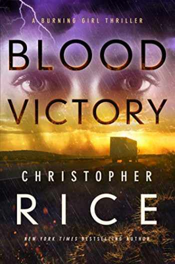 9781542014724-1542014727-Blood Victory: A Burning Girl Thriller (The Burning Girl)