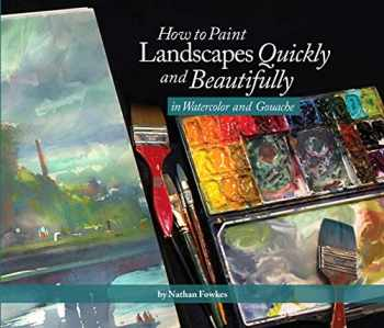 9781624650499-162465049X-How to Paint Landscapes Quickly and Beautifully in Watercolor and Gouache