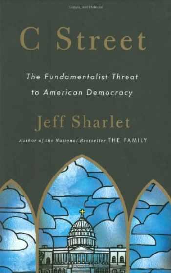 9780316091077-0316091073-C Street: The Fundamentalist Threat to American Democracy