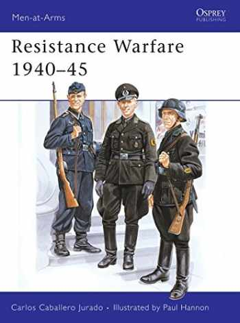9780850456387-085045638X-Resistance Warfare 1940–45 (Men-at-Arms)