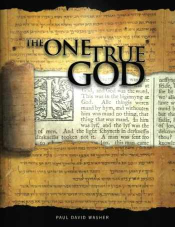 9781466316300-1466316306-The One True God: A Biblical study of the Doctrine of God
