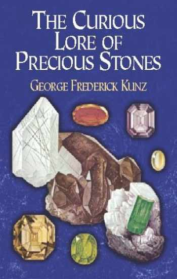 9780486222271-0486222276-The Curious Lore of Precious Stones