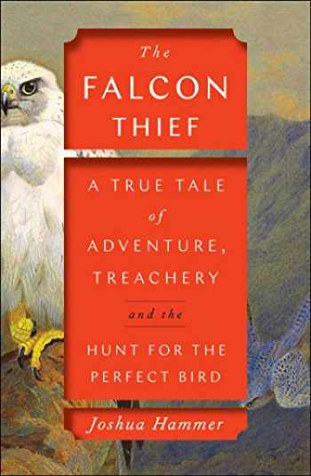 9781501191886-1501191888-The Falcon Thief: A True Tale of Adventure, Treachery, and the Hunt for the Perfect Bird