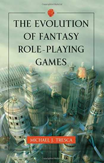 9780786458950-078645895X-The Evolution of Fantasy Role-Playing Games