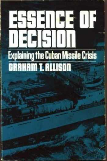 9780673394125-0673394123-Essence of Decision: Explaining the Cuban Missile Crisis