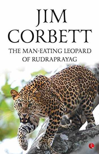 9788129141842-8129141841-The Man Eating Leopard of Rudraprayag