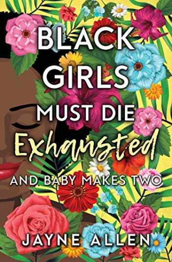 9781732696822-1732696829-Black Girls Must Die Exhausted: And Baby Makes Two
