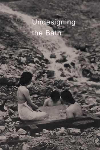 9781880656242-1880656248-Undesigning the Bath
