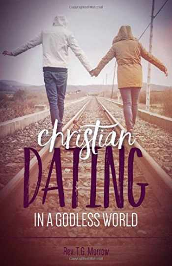 9781622823116-1622823117-Christian Dating in Godless World