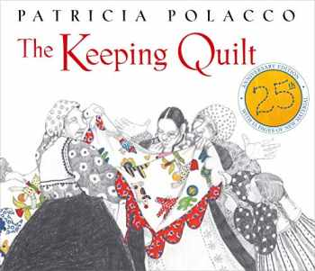 9781442482371-1442482370-The Keeping Quilt: 25th Anniversary Edition