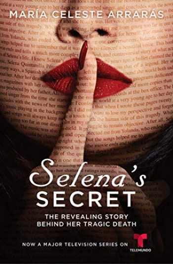 9781982117511-1982117516-Selena's Secret: The Revealing Story Behind Her Tragic Death
