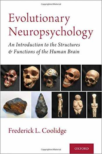 9780190940942-0190940948-Evolutionary Neuropsychology: An Introduction to the Structures and Functions of the Human Brain