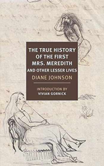 9781681374451-1681374455-The True History of the First Mrs. Meredith and Other Lesser Lives (New York Review Books Classics)