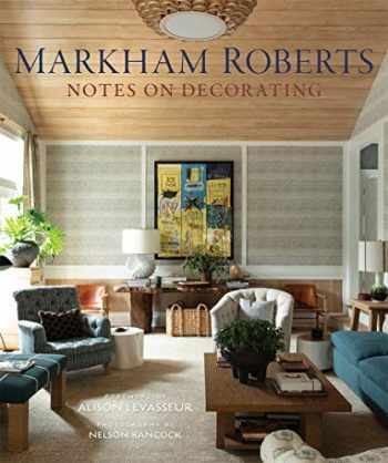 9780865653856-0865653852-Markham Roberts: Notes on Decorating