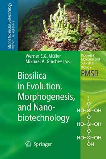9783540885511-354088551X-Biosilica in Evolution, Morphogenesis, and Nanobiotechnology: Case Study Lake Baikal (Progress in Molecular and Subcellular Biology (47))
