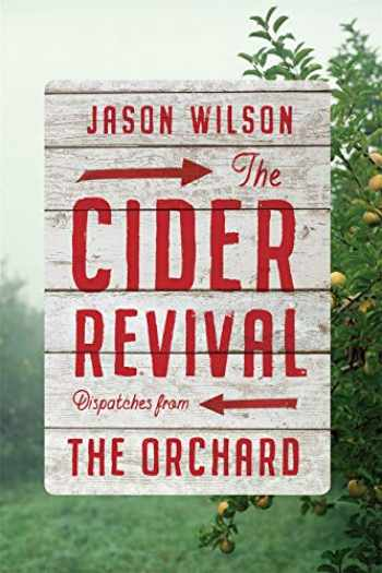 9781419733178-1419733176-Cider Revival: Dispatches from the Orchard