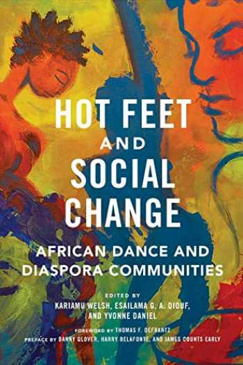 9780252084775-0252084772-Hot Feet and Social Change: African Dance and Diaspora Communities