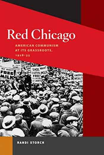 9780252076381-0252076389-Red Chicago: American Communism at Its Grassroots, 1928-35 (Working Class in American History)