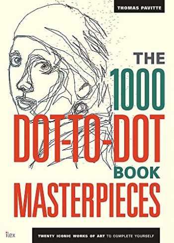 9781781572054-1781572054-The 1000 Dot-To-Dot Book: Masterpieces (Ilex Art & Illustration)