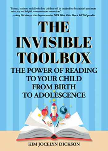 9781642502039-1642502030-The Invisible Toolbox: The Power of Reading to Your Child from Birth to Adolescence (Parenting Book, Child Development)