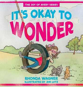 9781632963437-1632963434-It's Okay to Wonder (The Joy of Avery Series)