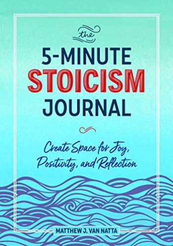 9781641527484-164152748X-The 5-minute Stoicism Journal: Create Space for Joy, Positivity, and Reflection