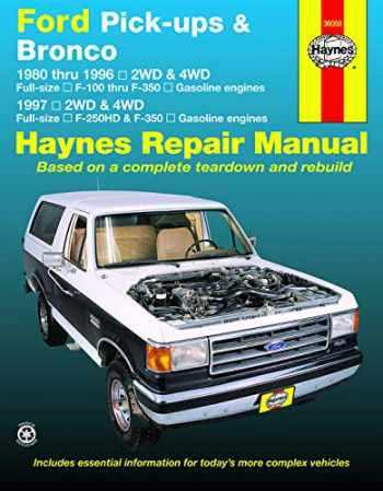 9781620920107-1620920107-Ford Pick-ups F-100, F-150, F-250 & Bronco (80-96) & F-250HD & F-350 (97) Haynes Repair Manual (Does not include information specific to diesel engine or Super Duty models.)