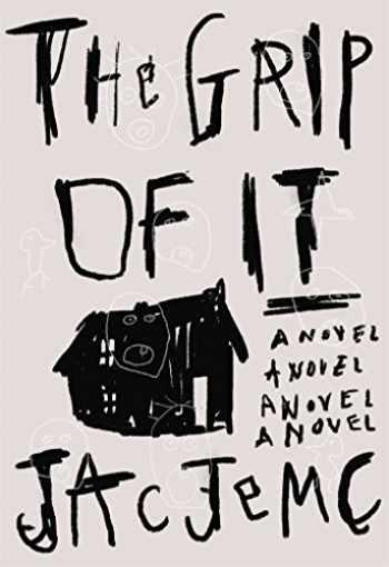 9780374536916-0374536910-The Grip of It: A Novel
