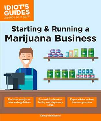 9781465462060-1465462066-Starting & Running a Marijuana Business (Idiot's Guides)