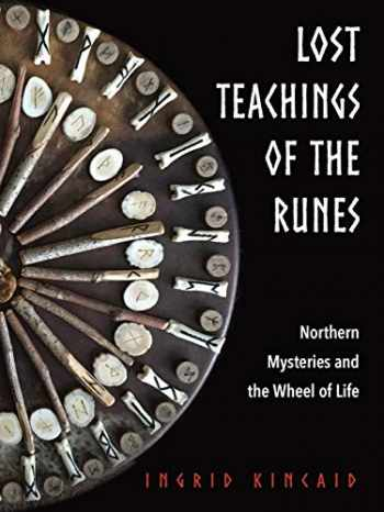 9781578636761-1578636760-Lost Teachings of the Runes: Northern Mysteries and the Wheel of Life