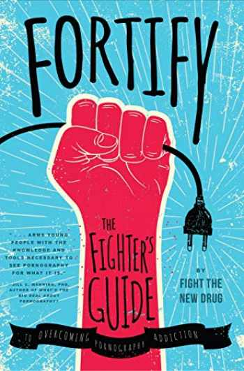 9781942934127-1942934122-Fortify: The Fighter's Guide to Overcoming Pornography Addiction