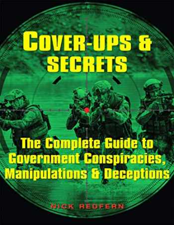9781578596799-1578596793-Cover-Ups & Secrets: The Complete Guide to Government Conspiracies, Manipulations & Deceptions