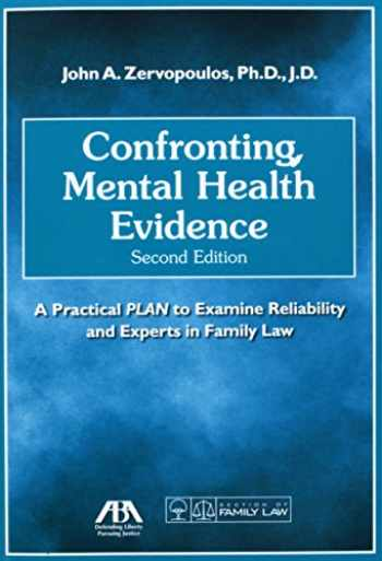 9781634252119-163425211X-Confronting Mental Health Evidence: A Practical PLAN to Examine Reliability and Experts in Family Law