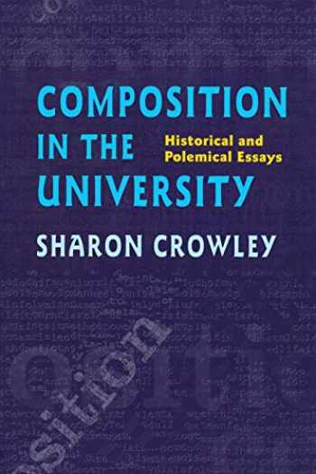 9780822956600-0822956608-Composition In The University: Historical and Polemical Essays (Composition, Literacy, and Culture)