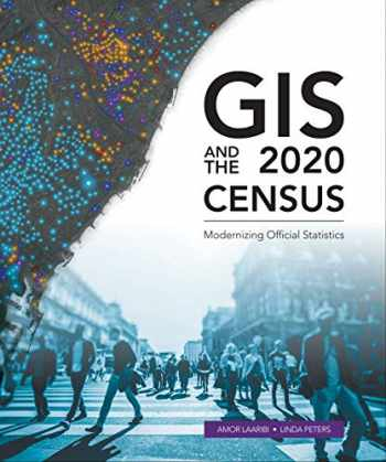 9781589485044-1589485041-GIS and the 2020 Census: Modernizing Official Statistics