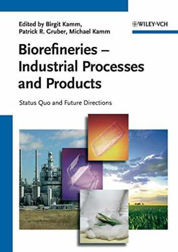 9783527329533-3527329536-Biorefineries - Industrial Processes and Products: Status Quo and Future Directions