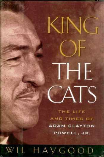 9780395440940-0395440947-King of the Cats: The Life and Times of Adam Clayton Powell, Jr.