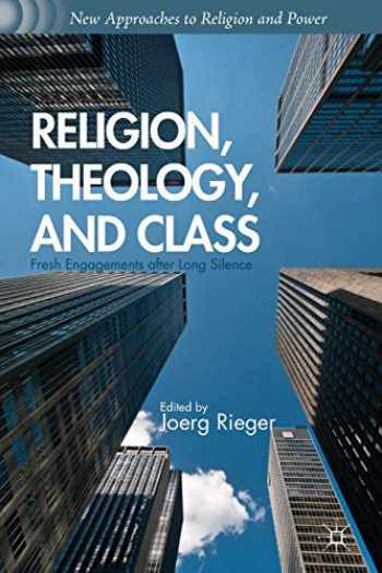 9781137351425-113735142X-Religion, Theology, and Class: Fresh Engagements after Long Silence (New Approaches to Religion and Power)