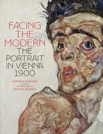 9781857095616-1857095618-Facing the Modern: The Portrait in Vienna 1900