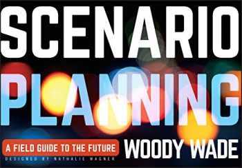 9781118170151-1118170156-Scenario Planning: A Field Guide to the Future