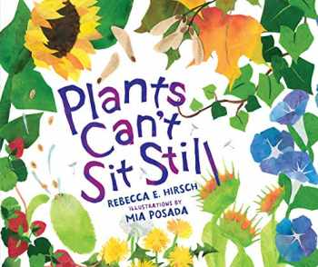 9781467780315-1467780316-Plants Can't Sit Still (Millbrook Picture Books)