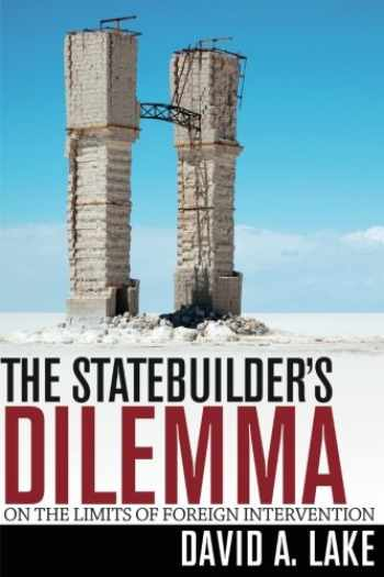 9781501704468-150170446X-The Statebuilder's Dilemma: On the Limits of Foreign Intervention