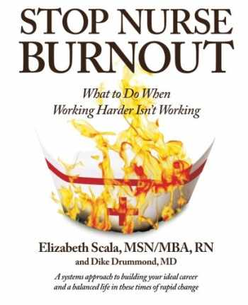 9781937660949-193766094X-Stop Nurse Burnout: What to Do When Working Harder Isn't Working