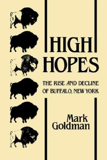 9780873957359-0873957350-High Hopes: The Rise and Decline of Buffalo, New York