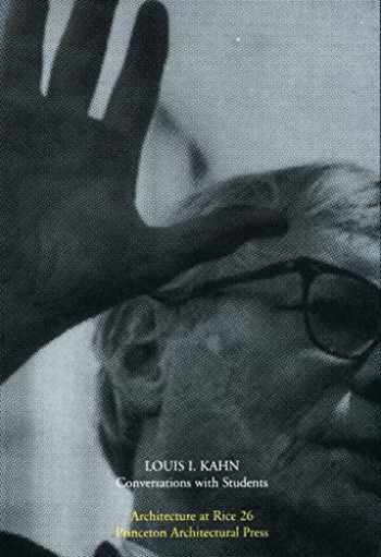 9781568981499-156898149X-Louis Kahn: Conversations with Students (Architecture at Rice)