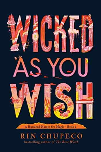 9781492672661-1492672661-Wicked As You Wish (A Hundred Names for Magic, 1)